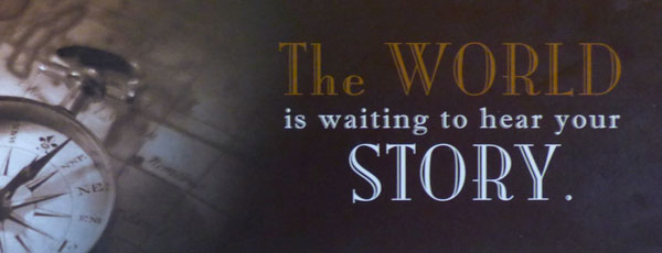 The World is Waiting to hear your story sign